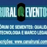 1° Fórum de Sementes: Qualidade, Tecnologia e Marco Legal